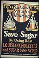 """""""Eat Syrup and Molasses. Save Sugar by Using Best Louisiana Molasses and Sugar Cane Syrup."""" - NARA - 512531.jpg"""