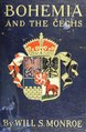 Bohemia and the C̆echs; the history, people, institutions, and the geography of the kingdom, together with accounts of Moravia and Silesia (IA cu31924028101073).pdf
