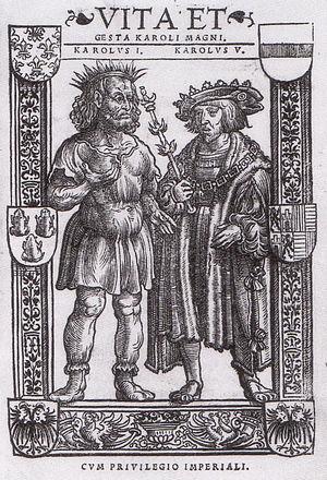 Vita Karoli Magni - Charlemagne and Charles V from Vita et gesta Karoli Magni, Cologne 1521