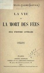 Lucie Faure-Goyau: La vie et la mort des fées