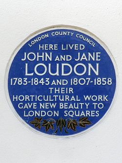 Here lived john and jane loudon 1783 1843 and 1807 1858 their horticultural work gave new beauty to london squares