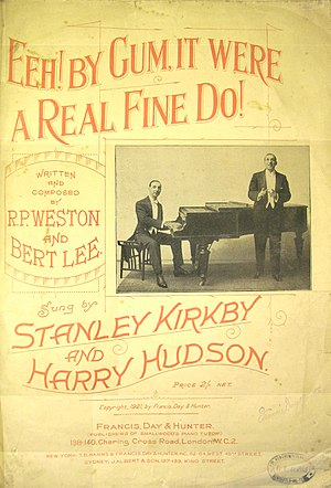 "Stanley Kirkby - Sheet music for ""Eeh! By Gum ..."" c. 1921. Kirkby (standing) and Hudson."