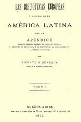 Vicente Gregorio Quesada: Las bibliotecas europeas y algunas de la America Latina