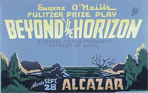 Beyond the Horizon (play) - Poster for the Federal Theatre Project presentation of Beyond the Horizon at the Alcazar Theatre, San Francisco (1937)