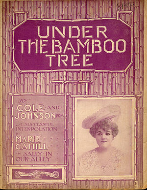 "James Weldon Johnson - Famously performed in the film Meet Me in St. Louis (1945), the song ""Under the Bamboo Tree"" was written by the Johnson brothers and Bob Cole for the Broadway show Sally in Our Alley (1902)"