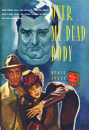 Over My Dead Body (novel) - Carl Mueller illustrated the abridged version of Over My Dead Body for The American Magazine (September 1939), the first appearance of the Nero Wolfe mystery.