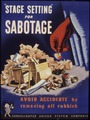 """Stage setting"" for sabotage. Avoid accidents by removing all rubbish. - NARA - 535249.tif"