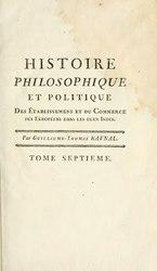 Guillaume Thomas François Raynal: Histoire philosophique et politique des établissemens et du commerce des Européens dans les deux Indes