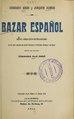 Bazar español - revista cómico-lírico-política-bailable, en un acto, dividido en cuatro cuadros y apoteosis, original y en verso (IA bazarespaolrevis2563sanj).pdf