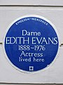 Dame EDITH EVANS 1888-1976 Actress lived here.JPG