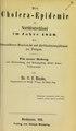 Die Cholera-Epidemie in Norddeutschland im Jahre 1850 - mit besonderer Rücksicht auf die Choleraepidemie zu Torgau - ein neuer Beitrag zur Erforschung und Bekämpfung dieser neuen Volksseuche (IA b22385575).pdf