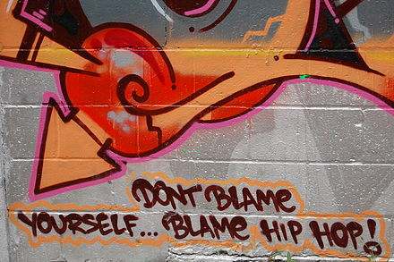 "A graffiti artist uses his artwork to make a satirical social statement on censorship: ""Don't blame yourself ... blame hip hop!"" Don't Blame Yourself...Blame Hip-Hop.jpg"