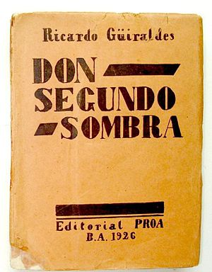 Ricardo Güiraldes - The first edition of Don Segundo Sombra (1926).