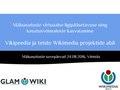 Ettekanne Mäluasutuste virtuaalse ligipääsetavuse ning kasutusvõimaluste kasvatamine Vikipeedia ja teiste Wikimedia projektide abil mäluasutuste suveseminaril Viinistus, 24.08.2016.pdf