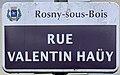 Plaque Rue Valentin Haüy - Rosny-sous-Bois (FR93) - 2021-04-15 - 1.jpg
