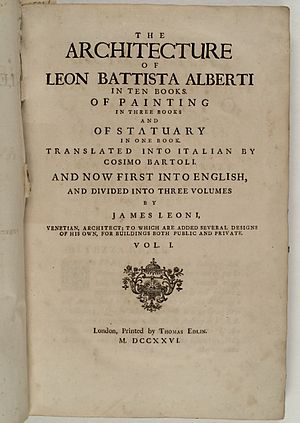 Leon Battista Alberti - English title page of the first edition of Giacomo Leoni's translation of Alberti's De Re Aedificatoria (1452). The book is bilingual, with the Italian version being printed on the left and the English version printed on the right.