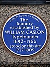 The foundry established by WILLIAM CASLON Typefounder 1692-1766 stood on this site 1737-1909.jpg