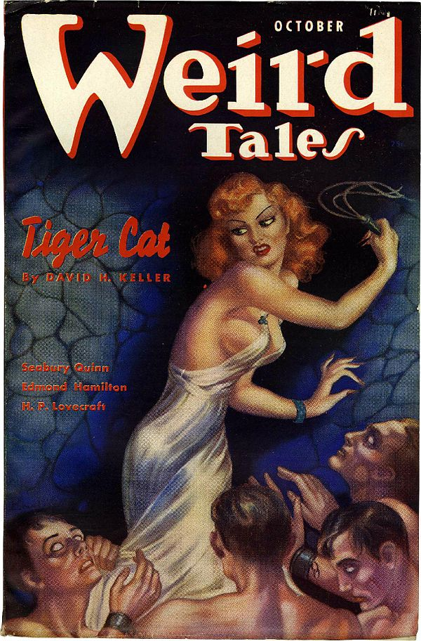 "Painted cover of Weird Tales, dated October. Featuring a woman in a white dress poised to whip a group of four naked, manacled men.  The captions read: ""Tiger Cat by David H. Keller""; ""Seabury Quinn""; ""Edmond Hamilton""; and ""H. P. Lovecraft""."
