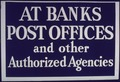 """AT BANKS POST OFFICES and other Authorized Agencies"" - NARA - 514246.tif"