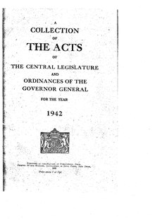 A Collection of the Acts of the Central Legislature and Ordinances of the Governor General of India, 1942.pdf