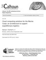 Cloud computing solutions for the Marine Corps- an architecture to support expeditionary logistics (IA cloudcomputingso1094537643).pdf