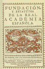 עמוד השער של המהדורה הראשונה של ההקמה והכללים של האקדמיה המלכותית לשפה הספרדית