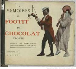 Les Memoires de Footit et Chocolat clowns recueillis par FrancNohain ; illustrations en couleurs de Rene Vincent ; preface d'Henri Duvernois