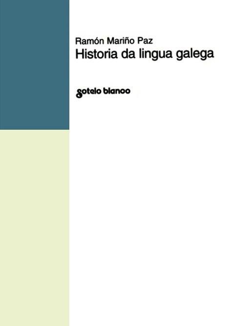Historia da lingua galega. Ramón Mariño Paz. Sotelo Blanco