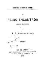 Araripe Júnior: O reino encantado: chronica sebastianista