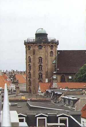Ole Rømer - Rundetårn, or round tower, in Copenhagen, on top of which the university had its observatory from the mid 17th century until the mid 19th century, when it was moved to new premises. The current observatory there was built in the 20th century to serve amateurs.