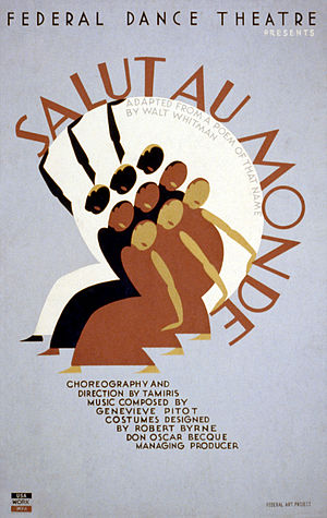 Federal Theatre Project - Salut au Monde (1936) was an original dance drama by Helen Tamiris for the Federal Dance Theatre, a division of the Federal Theatre Project