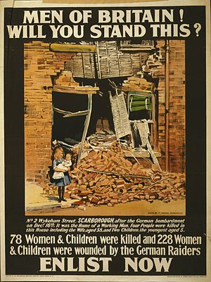 "Raid on Scarborough, Hartlepool and Whitby - British recruiting poster picturing damage from German naval artillery to a civilian house: ""No 2 Wykeham Street, Scarborough....four people were killed in this house including the wife...and two children, the youngest aged 5."""