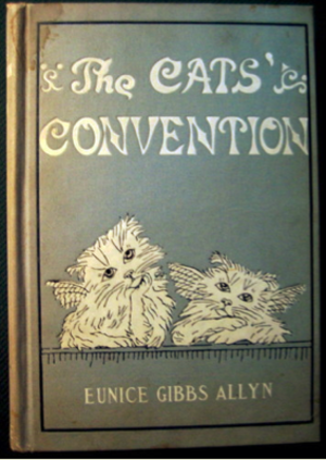 Eunice Eloisae Gibbs Allyn - The Cats' Convention