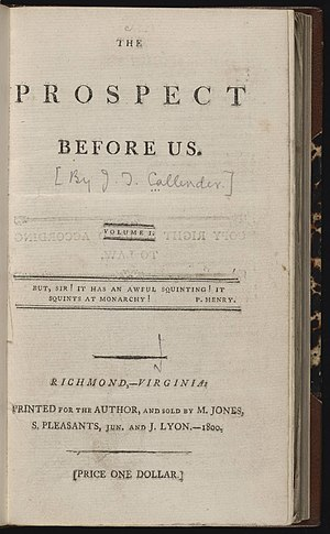 James T. Callender - Title page, The Prospect Before Us, by James T. Callender. Printed for the author by M. Jones, Jr., and J. Lyon, 1800.