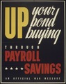 UP YOUR BOND BUYING THRU PAYROLL SAVINGS - NARA - 515939.tif