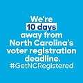 We're 10 days away from North Carolina's voter registration deadline.jpg