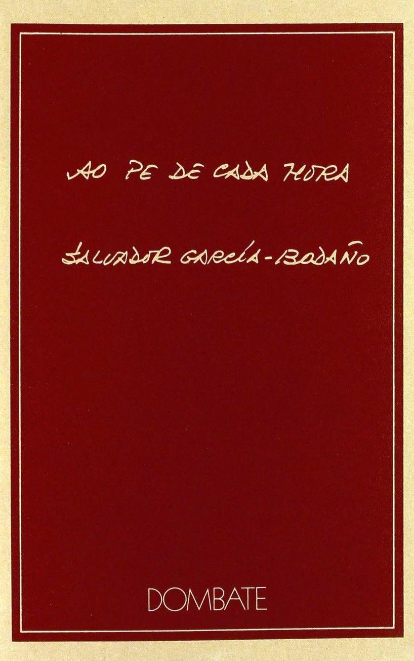 Ao pé de cada hora. Salvador García-Bodaño. Dombate