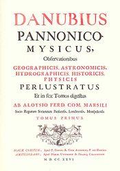 Luigi Ferdinando Marsigli: Danubius Pannonico-Mysicus