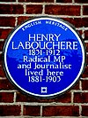 HENRY LABOUCHERE 1831-1912 Radical MP and Journalist lived here 1881-1903.jpg