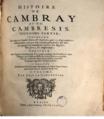 Jean le Carpentier - Histoire de Cambray, et du Cambresis contenant les eloges des familles nobles patrices..., Leiden 1664 - book title page.png