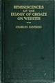 Reminiscences of the eulogy of Rufus Choate on Daniel Webster, delivered at Dartmouth College, July 26, 1853, and discursions more or less therewith connected (IA cu31924032757878).pdf