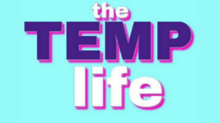 <i>The Temp Life</i> American comedy web series