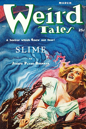 "Joseph Payne Brennan - Brennan's novelette ""Slime"" was the cover story in the March 1953 Weird Tales"