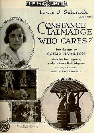 Cosmo Hamilton - The film Who Cares? (1919) was advertised as being based upon Hamilton's novel