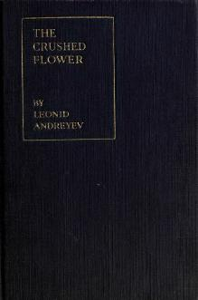 Andreyev - The Crushed Flower (Knopf, 1917).djvu