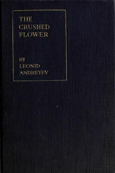 File:Andreyev - The Crushed Flower (Knopf, 1917).djvu