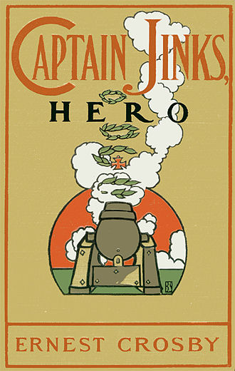 Ernest Howard Crosby - Cover of a 1902 New York publication of Captain Jinks, Hero, by Ernest Howard Crosby