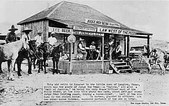 History of vice in Texas - A saloon and courthouse operated by the legendary Judge Roy Bean in west Texas during the late 19th century