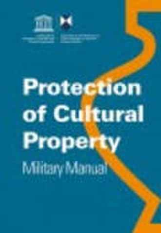 Hague Convention for the Protection of Cultural Property in the Event of Armed Conflict - Military Manual on the Protection of Cultural Property