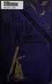 The heavens above- a popular handbook of astronomy (IA heavensabovepopu00gillrich).pdf